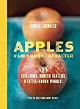 Apples of Uncommon Character: Heirlooms, Modern Classics, and Little-Known Wonders