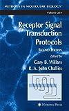 Receptor Signal Transduction Protocols, Gary B. Willars, 1588293297
