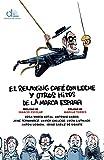 img - for El relaxing caf  con leche y otros hitos de la marca Espa a (eldiario.es libros) (Spanish Edition) book / textbook / text book