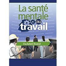 La santé mentale au travail (French Edition)