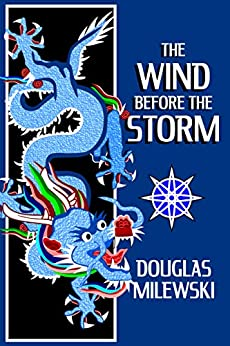 The Wind Before the Storm (Swan Song Book 2) by [Milewski, Douglas]