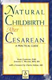 natural birth after cesarean - Natural Childbirth After Cesarean: A Practical Guide