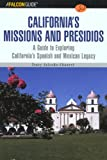 img - for A FalconGuide to California's Missions and Presidios: A Guide to Exploring California's Spanish and Mexican Legacy (Exploring Series) book / textbook / text book