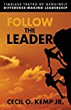 img - for Follow The Leader (Timeless Truths to DifferenceMaking Leadership) book / textbook / text book