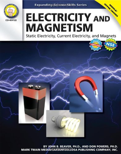 Electricity and Magnetism, Grades 6 - 12: Static Electricity, Current Electricity, and Magnets (Expanding Science Skills Series) PDF