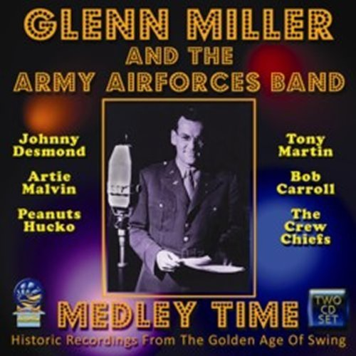 Medley Time (2CD) by Glenn Miller / Army Airforces Band (2010-05-18)