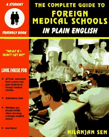 The Complete Guide to Foreign Medical Schools (In Plain English Series) (Student Friendly Book) by Nilanjan Sen (1997-10-04)