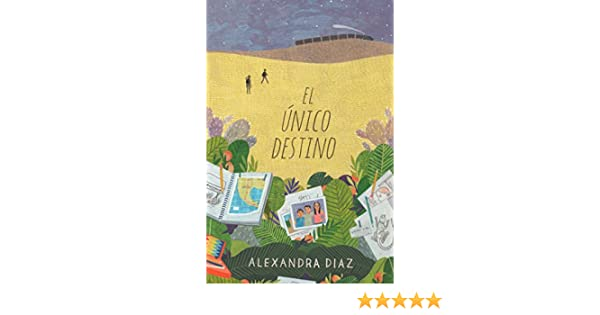 El único destino (The Only Road) (Spanish Edition) - Kindle edition by Alexandra Diaz. Children Kindle eBooks @ Amazon.com.
