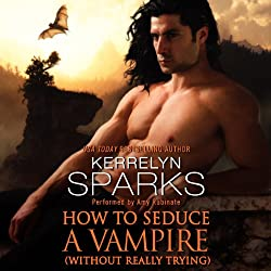 How to Seduce a Vampire (Without Really Trying)