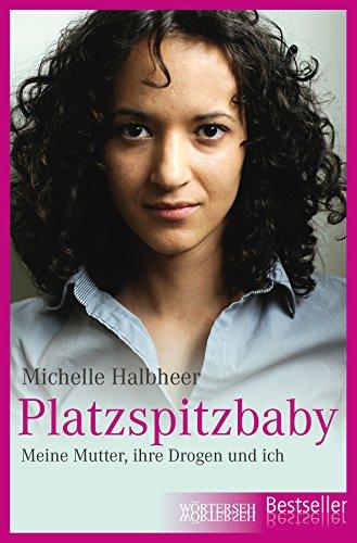 Platzspitzbaby: Meine Mutter, ihre Drogen und ich (German Edition)