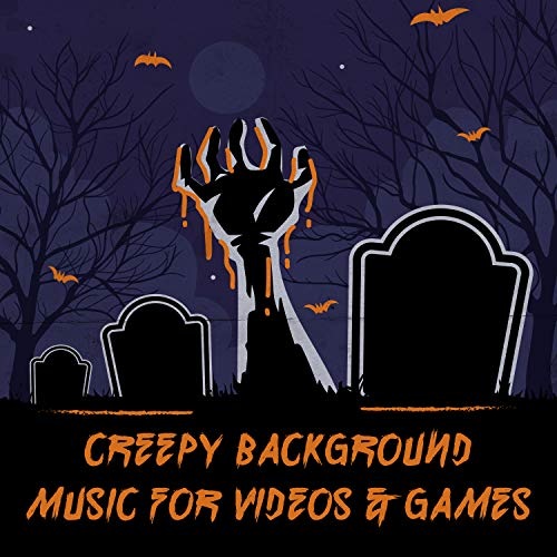 (Creepy Background Music for Videos & Games: Halloween Party 2018, Best Selection of Scarry Horror Music, Instrumental Spooky)