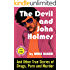 The Devil and John Holmes - 25th Anniversary Author's Edition: And Other True Stories of Drugs, Porn and Murder