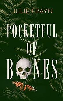 Pocketful of Bones by [Frayn, Julie]