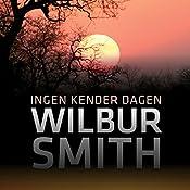 Ingen kender dagen (The Second Courtney Series 4) | Wilbur Smith