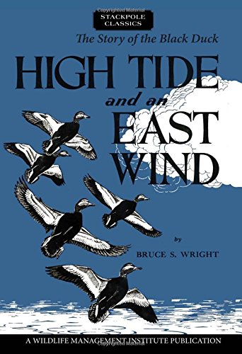High Tide and an East Wind: The Story of the Black Duck (Wildlife Management Institute Classics) (Ducks Wildlife)