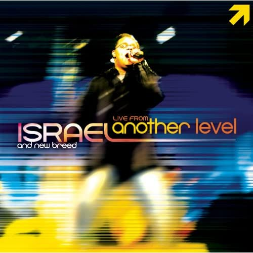 Israel & New Breed - Live from Another Level (2004)