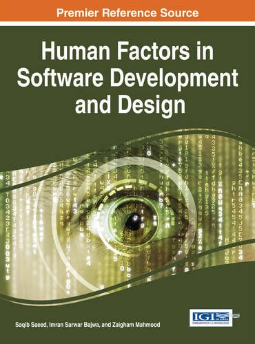 Human Factors in Software Development and Design (Advances in Systems Analysis, Software Engineering, and High Performance Computing)