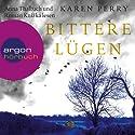 Bittere Lügen Hörbuch von Karen Perry Gesprochen von: Anna Thalbach, Roman Knizka