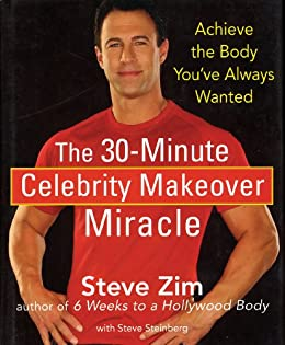 The 30-Minute Celebrity Makeover Miracle: Achieve the Body ...