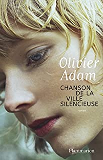 Chanson de la ville silencieuse, Adam, Olivier