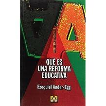 Que Es Una Reforma Educativa (Spanish Edition)