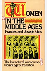 Women in the Middle Ages: The Lives of Real Women in a Vibrant Age of Transition (Medieval Life) Kindle Edition