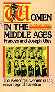 Women in the Middle Ages: The Lives of Real Women in a Vibrant Age of Transition (Medieval Life)