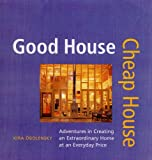 img - for Good House Cheap House by Kira Obolensky (2006-04-06) book / textbook / text book