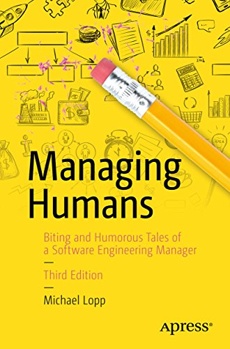 Pdf Technology Managing Humans: Biting and Humorous Tales of a Software Engineering Manager