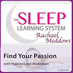 Find Your Passion with Hypnosis and Meditation