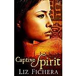 Captive Spirit | Liz Fichera