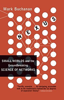 Nexus Small Worlds And The Groundbreaking Science Of Networks Mark Buchanan 9780393324426 Amazon Com Books
