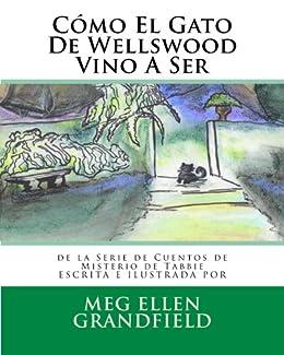 Cómo El Gato De Wellswood Vino A Ser (de la Serie de Cuentos de Misterio
