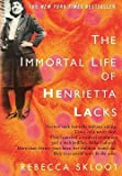 Rebecca Skloot: The Immortal Life of Henrietta Lacks (Hardcover); 2010 Edition