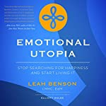 Emotional Utopia | Leah Benson
