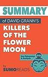 Summary of David Grann's Killers of the Flower Moon: Key Takeaways & Analysis