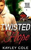 Twisted Hope: Bad Boy Second Chance Romance