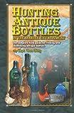 Hunting Antique Bottles in the Marine Environment, Dan Berg, 1461087279