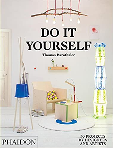 Do It Yourself: 50 Projects by Designers and Artists: Thomas ...