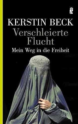 Verschleierte Flucht: Aus der DDR über Afghanistan in die Freiheit