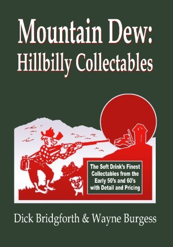 Mountain Dew: Hillbilly Collectables: A History of Mt. Dew through Advertising ebook