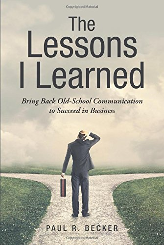 The Lessons I Learned: Bring Back Old-School Communication to Succeed in Business pdf epub