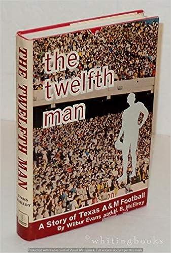 9c4439e8f3f The Twelfth Man  A Story of Texas A and m Football  Wilbur Evans   9780873970341  Amazon.com  Books