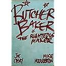 Butcher Baker The Righteous Maker