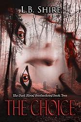The Dark Blood Brotherhood Book Two: The Choice (English Edition)