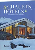 Chalets & Hotels: Luxury in the Alps
