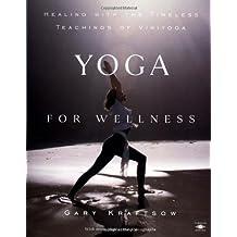 Yoga for Wellness (Compass) by Gary Kraftsow (13-Feb-2002) Paperback