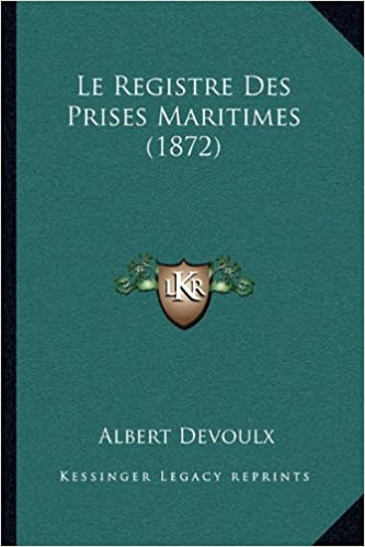 Le Registre Des Prises Maritimes (1872)