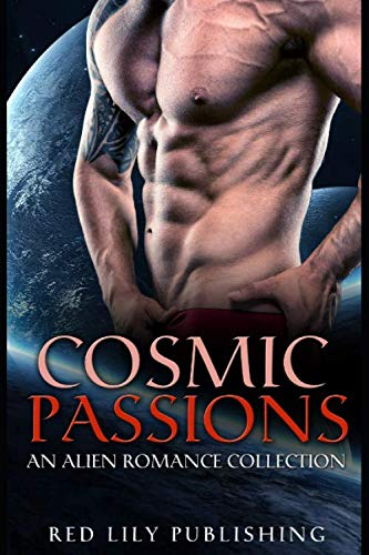 Cosmic Passions: An Alien Romance Collection by Independently published