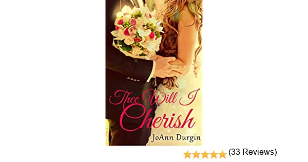 Thee will i cherish a contemporary christian romance treasured thee will i cherish a contemporary christian romance treasured vow series book 1 kindle edition by joann durgin religion spirituality kindle ebooks fandeluxe PDF